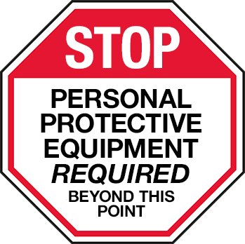 Red and white sign reading: 'STOP: Personal Protective Equipment Required Beyond this Point'